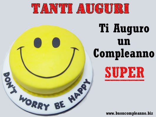 Estremamente Don't worry be happy auguri compleanno divertenti con smile  DF84